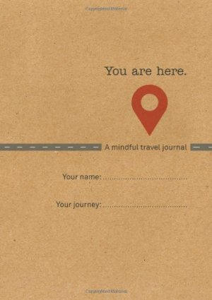 You Are Here is one of the best travel journals for mindfulness.