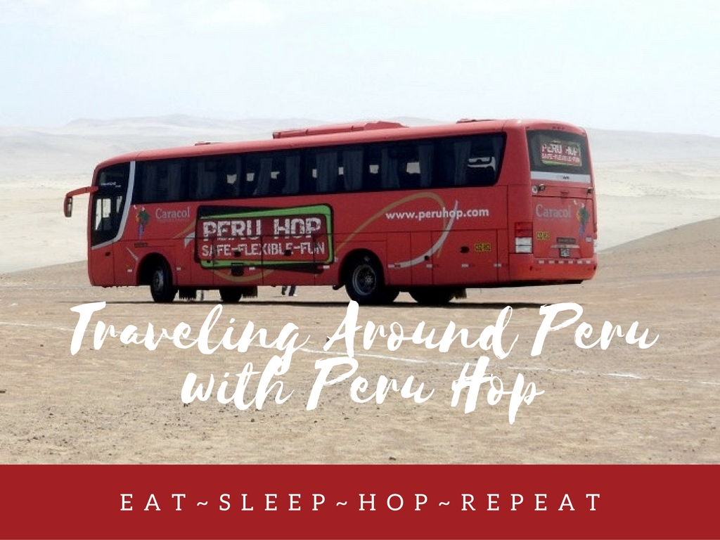 Eat, Sleep, Hop, Repeat – Traveling Around Peru with Peru Hop