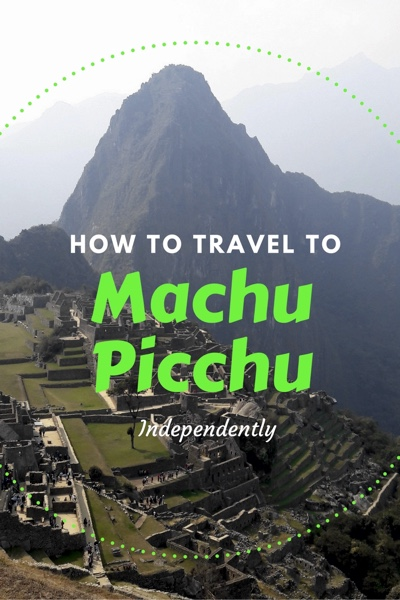 how-to-travel-to-machu-picchu-pinterest
