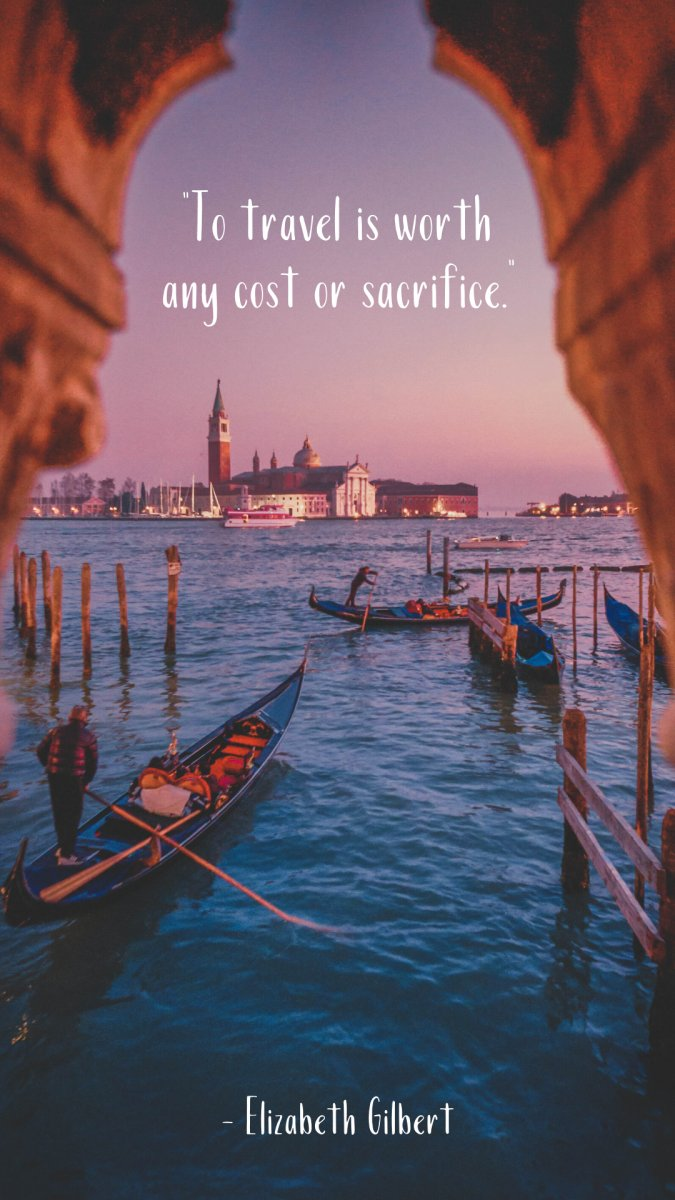 To Travel is Worth any cost of sacrifice from Eat Pray Love
