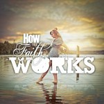 How Faith Works Sermon Art