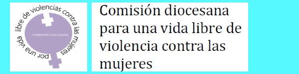 Comisión Diocesana Violencia Contra la Mujer