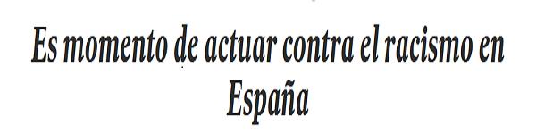 MIG Es hora de actuar contra el racismo en España. Migraciones slider