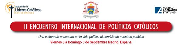 II Encuentro Internacional de Políticos Católicos. Academia de Líderes Católicos. Madrid 2021. slider