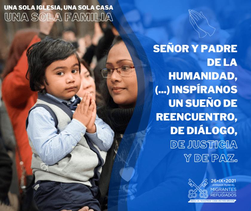 MIG 210926 JMMR Jornada Mundial del Migrante y del Refugiado 2021. Una Iglesia, una casa, una familia. Orar