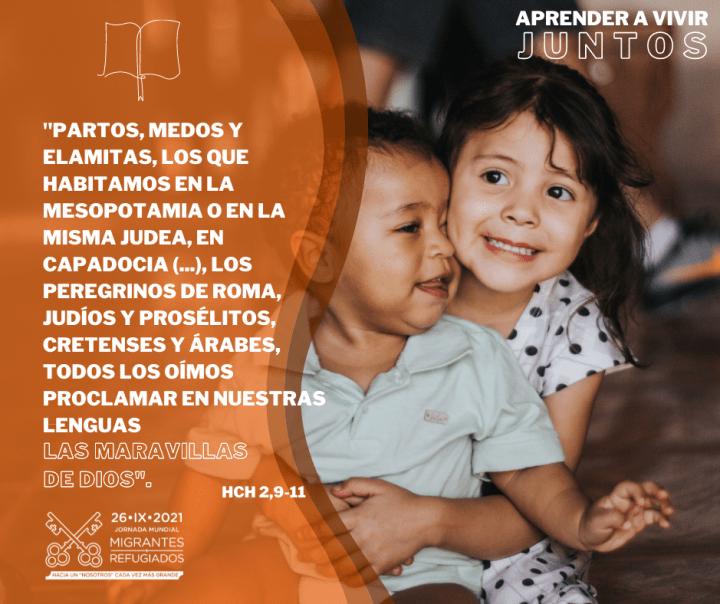 MIG 210926 JMMR Jornada Mundial del Migrante y del Refugiado 2021. Form3 Aprender a Vivir Juntos. Biblia