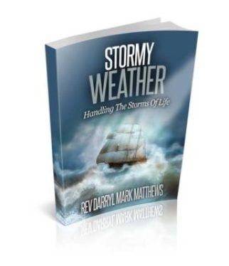Stormy Weather: Handling The Storms Of Life by Dr Darryl Mark Matthews