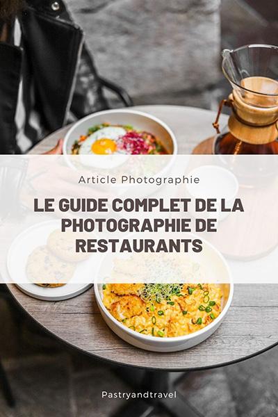 photographie culinaire pour les restaurants le guide complet