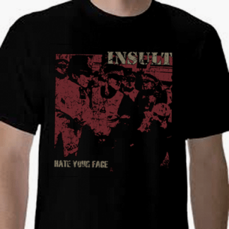 Insult - Hate Your Face T-Shirt