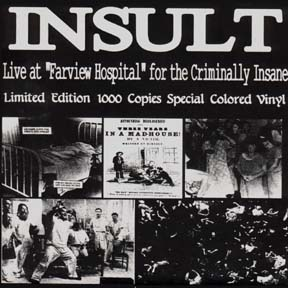 Insult 'Live At Farview Hospital For Criminally Insane' Vinyl EP