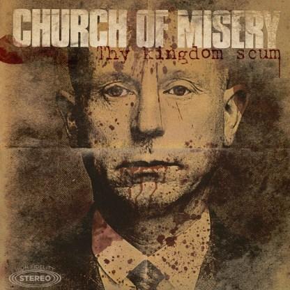 Church of Misery 'Thy Kingdom Scum' 2LP (Etched Vinyl)
