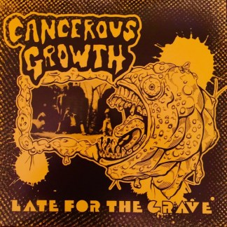 Cancerous Growth - Late For The Grave LP (Gold Vinyl) PSYCHO