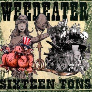 Weedeater - Sixteen Tons LP (BEER COLOR VINYL LTD/300)