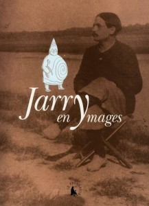 Jarry en Ymages - Collège de 'Pataphysique