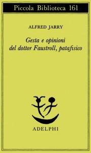 Copertina di Gesta e opinioni del dottor Faustroll, patafisico