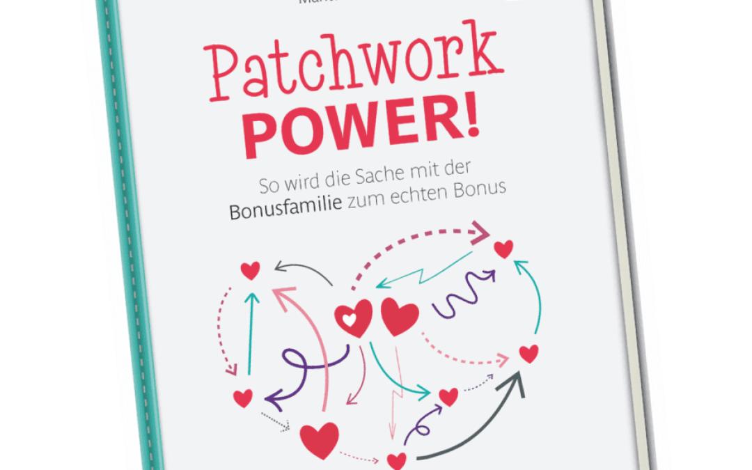 Patchwork Power! Das Buch für Stiefmütter und Bonuseltern