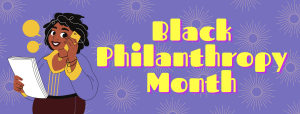 Black Philanthropy Month with black woman in purple blouse talking on a phone