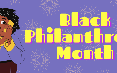 August is Black Philanthropy Month!