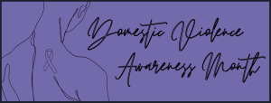 Domestic Violence Awareness Month, purple with sketch of person and ribbon on their back