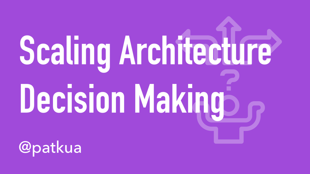 Scaling Architecture Decision Making Cover Slide