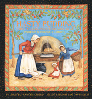 #PictureBookMonth Theme: Cooking :|: Read Hasty Pudding…by Loretta Ichord #elemed #literacy