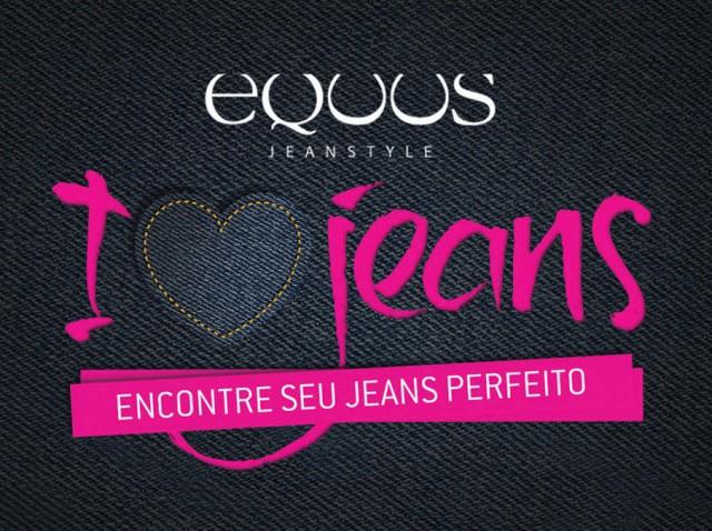 lovejeans e1317198262146 - I Love Jeans - Equus!!! Ganhe uma Calça Jeans, feita especialmente para você!