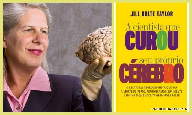 2011 11 271 - LIVRO: A Cientista Que Curou Seu Próprio Cérebro