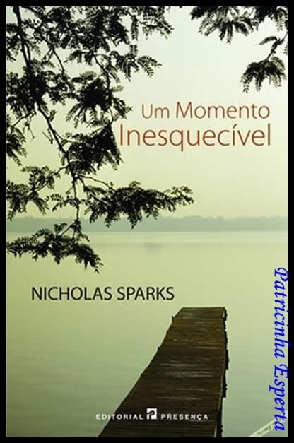 um momento inesquecivel - Dica de livro - Um momento inesquecível, Nicholas Sparks
