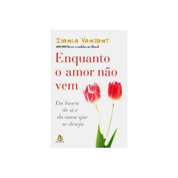 68782 4 - Livro - Enquanto o amor não vem, Iyanla Vanzant