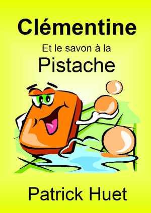 Clémentine et le savon à la pistache