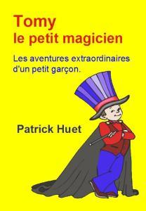 Livre Tomy le petit magicien de Patrick Huet