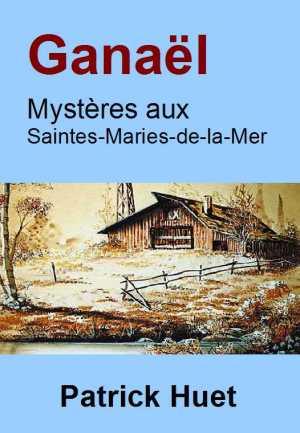 Ganaël – Mystères aux Saintes-Maries-de-la-Mer -version ebook