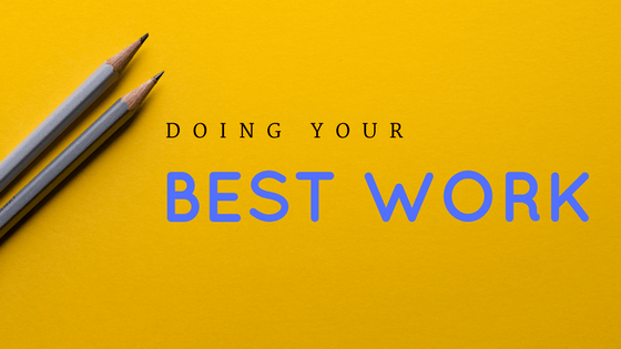 Doing Your Best Work