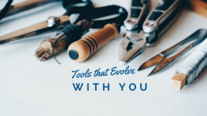 Tools that Evolve with You