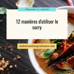 12 manieres d'utiliser le curry _ mahelcoachingculinaire