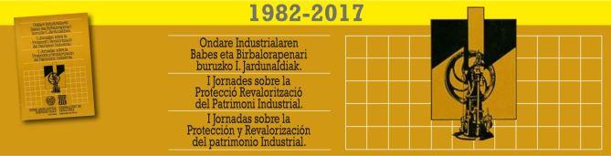 35 años de Patrimonio Industrial. 1882-2017
