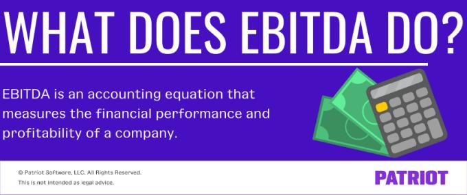 O que o EBITDA faz?  O EBITDA é uma equação contábil que mede o desempenho financeiro e a lucratividade de uma empresa.