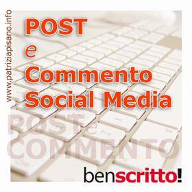 Post e Commento sui Social Media - Ben scritto!