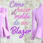 DIY Como hacer el Patrón y confección de un Blazer