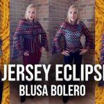 Jersey eclipse y Blusa bolero paso a paso