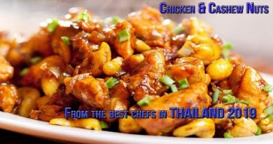 Chicken & Cashew Nuts 2019 Cooked by The Best Chefs in Thailand