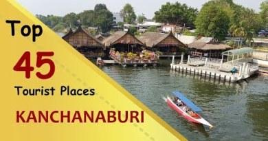 """KANCHANABURI"" Top forty five Vacationer Places | Kanchanaburi Tourism | THAILAND"