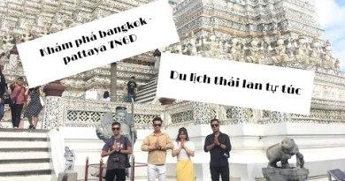 Thailand Vlog #1: Khám phá Bangkok – Pattaya 7N6D – Một chuyến đi tuyệt vời