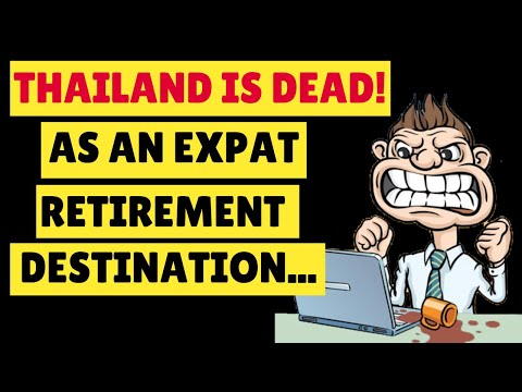 Thailand Is Tiresome As A Retirement Vacation location. Expats Leaving Thailand