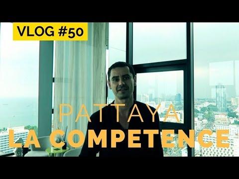 VLOG PATTAYA – La COMPETENCE INDISPENSABLE pour réussir dans n'importe quelle activité