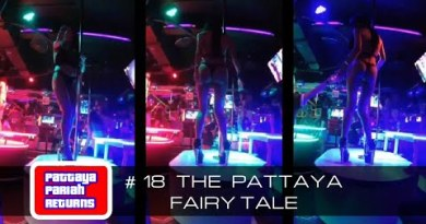 Pattaya Pariah Returns Segment 18 – The Pattaya Fairy Sage