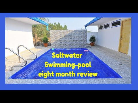 Saltwater Swimming Pool 8 month Overview and Costs here in Thailand