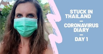 Caught in Thailand, CORONAVIRUS DIARY, Day 1