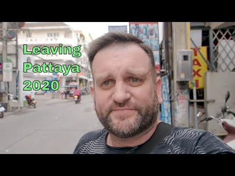 Leaving Pattaya, Thailand in 2020 | No Tourists in Pattaya