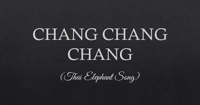 Chang Chang Chang Lyrics — Thailand Elephang Song Lyrics